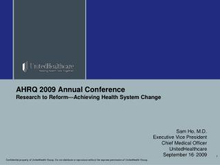 AHRQ 2009 Annual Conference Research to Reform—Achieving Health System Change