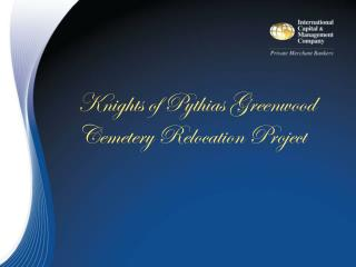 Knights of Pythias Greenwood Cemetery Relocation Project