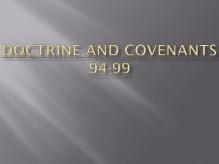 Doctrine and Covenants 94-99