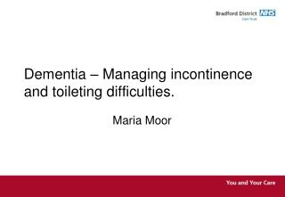 Dementia – Managing incontinence and toileting difficulties.