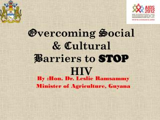 By :Hon. Dr . Leslie Ramsammy Minister of Agriculture, Guyana