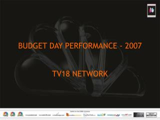 BUDGET DAY PERFORMANCE - 2007