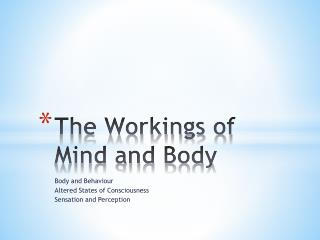The Workings of Mind and Body