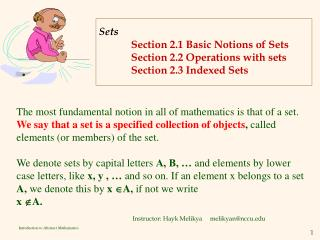 Sets Section 2.1 Basic Notions of Sets 	Section 2.2 Operations with sets    	Section 2.3 Indexed Sets