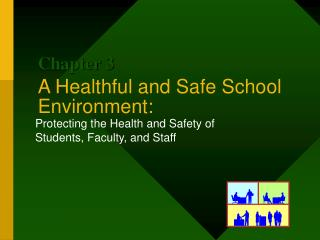 A Healthful and Safe School Environment: