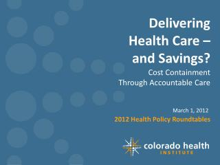 Delivering  Health Care –  and Savings?