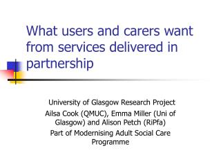 What users and carers want from services delivered in partnership