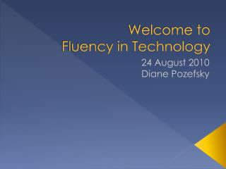 Welcome to  Fluency in Technology