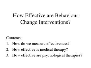 How Effective are Behaviour Change Interventions?
