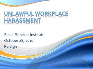 UNLAWFUL WORKPLACE HARASSMENT