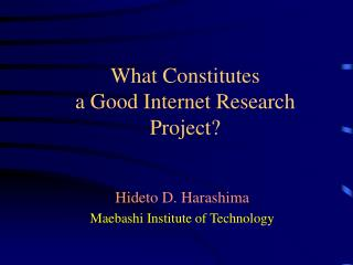 What Constitutes a Good Internet Research Project?