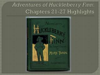 Adventures of Huckleberry Finn : Chapters 21-27 Highlights