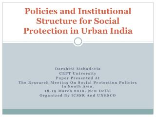 Policies and Institutional Structure for Social Protection in Urban India