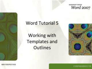 Word Tutorial 5 Working with Templates and Outlines