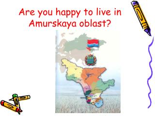 Are you happy to live in Amurskaya oblast?