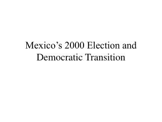 Mexico's 2000 Election and Democratic Transition