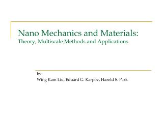 Nano Mechanics and Materials: Theory, Multiscale Methods and Applications