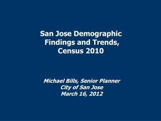 San Jose Demographic  Findings and Trends, Census 2010