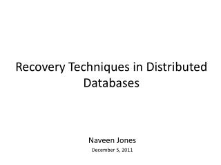 Recovery Techniques in Distributed Databases