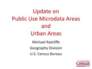 Update on  Public Use Microdata Areas  and  Urban Areas