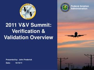 2011 V&V Summit: Verification & Validation Overview