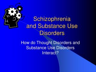 Schizophrenia and Substance Use  Disorders