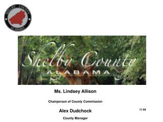 Ms. Lindsey Allison Chairperson of County Commission Alex Dudchock County Manager