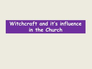 Witchcraft and it's influence in the Church