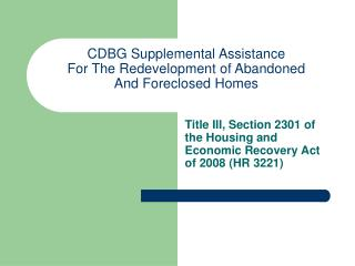 CDBG Supplemental Assistance For The Redevelopment of Abandoned And Foreclosed Homes