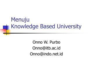 Menuju Knowledge Based University
