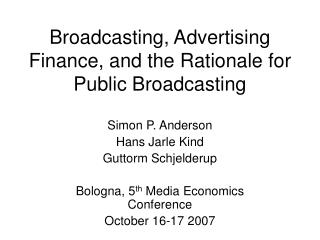 Broadcasting, Advertising Finance, and the Rationale for Public Broadcasting
