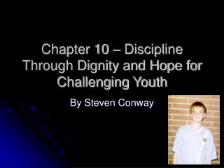Chapter 10 – Discipline Through Dignity and Hope for Challenging Youth