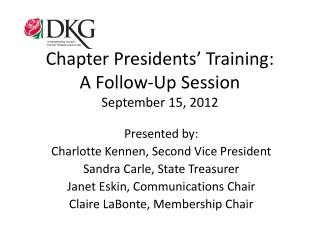 Chapter Presidents' Training: A  F ollow-Up Session September 15, 2012