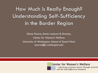 How Much is Really Enough? Understanding Self-Sufficiency in the Border Region