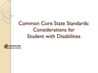 Common Core State Standards: Considerations for Student with Disabilities
