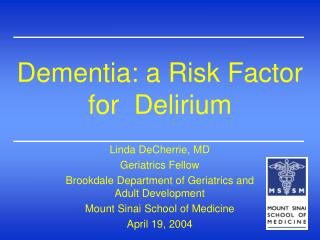 Dementia: a Risk Factor for  Delirium