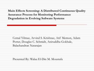 Main Effects Screening: A Distributed Continuous Quality Assurance Process for Monitoring Performance Degradation in Evo