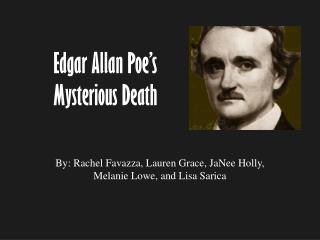 Edgar Allan Poe's Mysterious Death