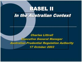 Charles Littrell Executive General Manager Australian Prudential Regulation Authority 17 October 2003
