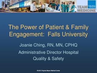 The Power of Patient & Family Engagement:  Falls University