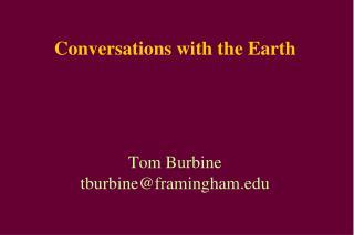 Conversations with the Earth Tom Burbine tburbine@framingham.edu