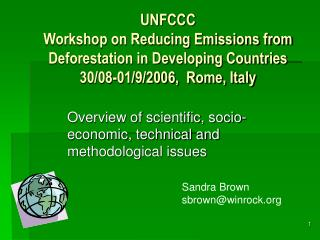 UNFCCC Workshop on Reducing Emissions from Deforestation in Developing Countries 30/08-01/9/2006, Rome, Italy