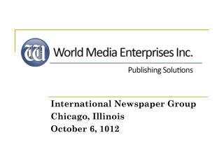 International Newspaper Group Chicago, Illinois October 6, 1012