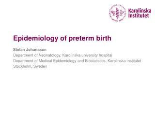 Epidemiology of preterm birth