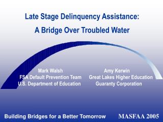 Late Stage Delinquency Assistance: A Bridge Over Troubled Water