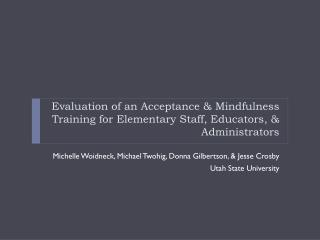 Evaluation of an Acceptance & Mindfulness Training for Elementary Staff, Educators, & Administrators