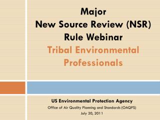 Major  New Source Review (NSR)  Rule Webinar Tribal Environmental Professionals
