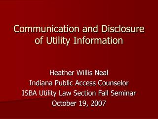 Communication and Disclosure of Utility Information