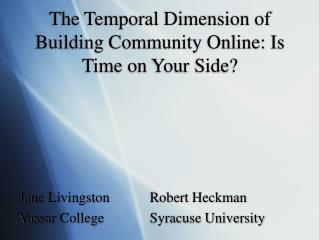 The Temporal Dimension of Building Community Online: Is Time on Your Side?