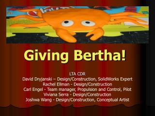 Giving Bertha!